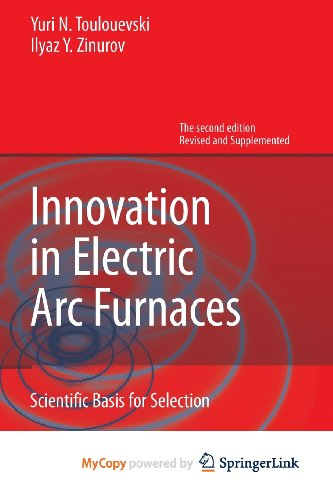 9783642362743: Innovation in Electric Arc Furnaces: Scientific Basis for Selection