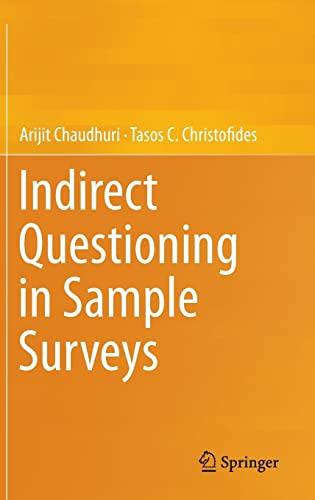 Indirect Questioning in Sample Surveys.: Chaudhuri, Arijit; Christofides,
