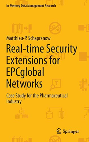 Real-time Security Extensions for EPCglobal Networks : Case Study for the Pharmaceutical Industry - Matthieu-P. Schapranow