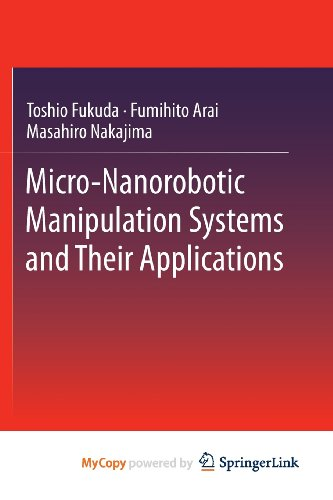 9783642363924: Micro-Nanorobotic Manipulation Systems and Their Applications