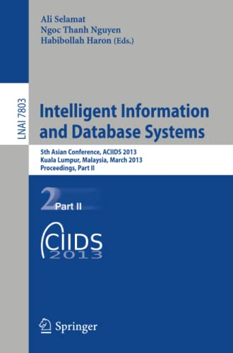 9783642365423: Intelligent Information and Database Systems: 5th Asian Conference, ACIIDS 2013, Kuala Lumpur, Malaysia, March 18-20, 2013, Proceedings, Part II (Lecture Notes in Computer Science)