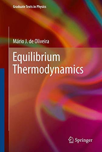 9783642365485: Equilibrium Thermodynamics (Graduate Texts in Physics)
