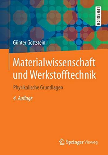 9783642366024: Materialwissenschaft und Werkstofftechnik: Physikalische Grundlagen (Springer-Lehrbuch) (German Edition)