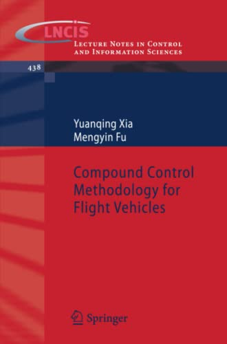 Compound Control Methodology for Flight Vehicles Lecture Notes in Control and Information Sciences:...