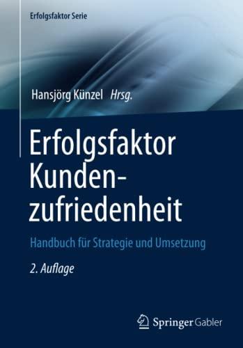 9783642371158: Erfolgsfaktor Kundenzufriedenheit: Handbuch für Strategie und Umsetzung (Erfolgsfaktor Serie)