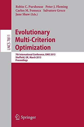 Evolutionary Multi-Criterion Optimization: 7th International Conference, EMO 2013, Sheffield, UK, ...