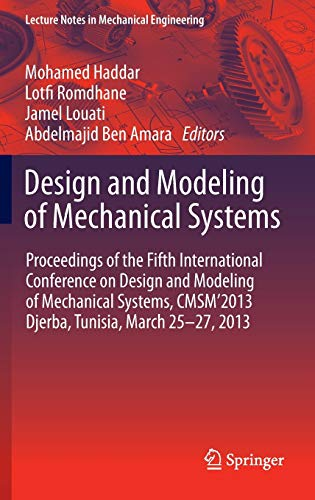 9783642371424: Design and Modeling of Mechanical Systems: Proceedings of the Fifth International Conference Design and Modeling of Mechanical Systems, CMSM´2013, ... (Lecture Notes in Mechanical Engineering)