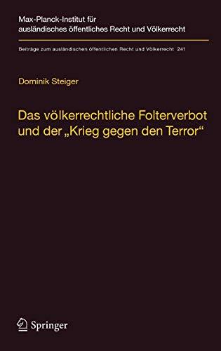 9783642371547: Das völkerrechtliche Folterverbot und der