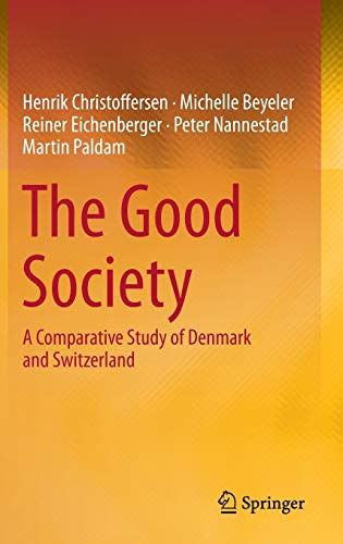 The Good Society: A Comparative Study of Denmark and Switzerland: Henrik Christoffersen