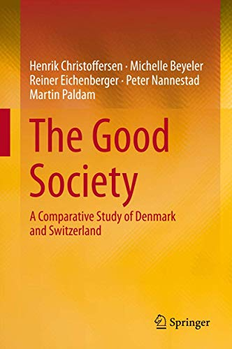 9783642372377: The Good Society: A Comparative Study of Denmark and Switzerland