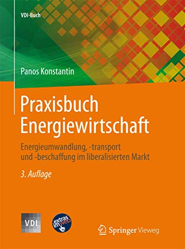9783642372643: Praxisbuch Energiewirtschaft: Energieumwandlung, -transport und -beschaffung im liberalisierten Markt (VDI-Buch) (German Edition)
