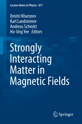 9783642373046: Strongly Interacting Matter in Magnetic Fields: 871 (Lecture Notes in Physics)