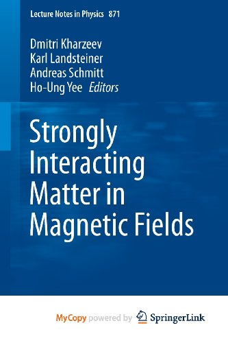 9783642373060: Strongly Interacting Matter in Magnetic Fields