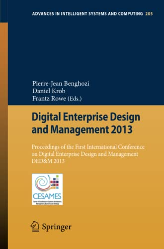 9783642373169: Digital Enterprise Design and Management 2013: Proceedings of the First International Conference on Digital Enterprise Design and Management DED&M 2013 (Advances in Intelligent Systems and Computing)