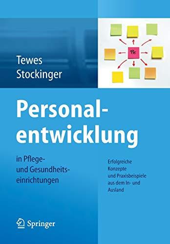 9783642373237: Personalentwicklung in Pflege- und Gesundheitseinrichtungen: Erfolgreiche Konzepte und Praxisbeispiele aus dem In-und Ausland (German Edition)