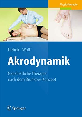 9783642373558: Akrodynamik: Ganzheitliche Therapie nach dem Brunkow-Konzept (German Edition)