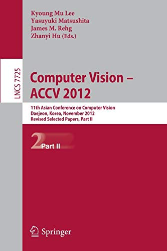 Computer Vision -- ACCV 2012: Part II: 11th Asian Conference on Computer Vision, Daejeon, Korea, ...