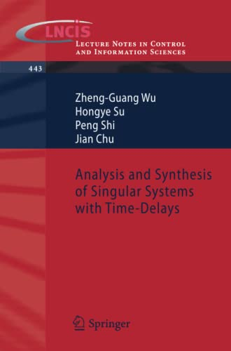 9783642374968: Analysis and Synthesis of Singular Systems with Time-Delays (Lecture Notes in Control and Information Sciences)