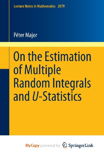 9783642376184: ({ON THE ESTIMATION OF MULTIPLE RANDOM INTEGRALS AND U-STATISTICS}) [{ By (author) Peter Major }] on [July, 2013]