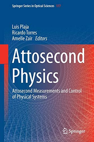 9783642376221: Attosecond Physics: Attosecond Measurements and Control of Physical Systems (Springer Series in Optical Sciences)