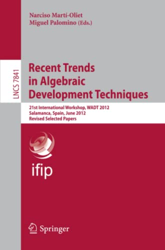 Recent Trends in Algebraic Development Techniques: 21st: Narciso Martí-Oliet (Editor),