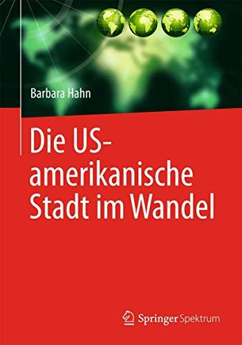 Die US-amerikanische Stadt im Wandel: Barbara Hahn
