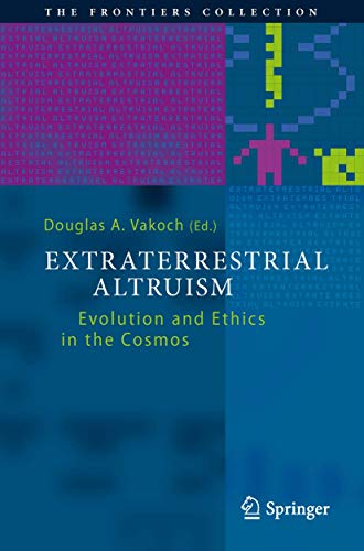 9783642377495: Extraterrestrial Altruism: Evolution and Ethics in the Cosmos (The Frontiers Collection)