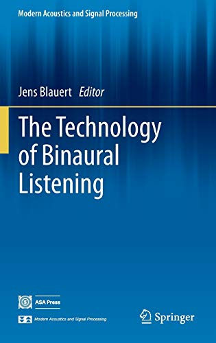 9783642377617: The Technology of Binaural Listening (Modern Acoustics and Signal Processing)