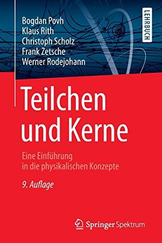 9783642378218: Teilchen und Kerne: Eine Einführung in die physikalischen Konzepte (Springer-Lehrbuch)