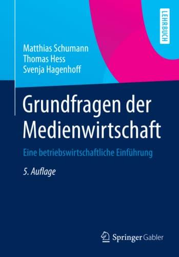 9783642378638: Grundfragen der Medienwirtschaft: Eine betriebswirtschaftliche Einführung (Springer-Lehrbuch) (German Edition)
