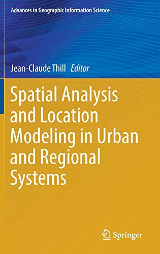 9783642378959: Spatial Analysis and Location Modeling in Urban and Regional Systems (Advances in Geographic Information Science)