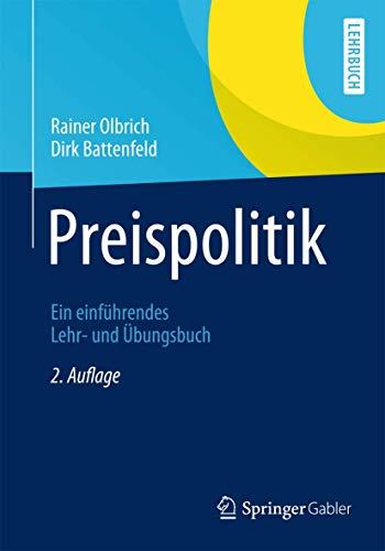 9783642379468: Preispolitik: Ein einf�hrendes Lehr- und �bungsbuch (Springer-Lehrbuch)