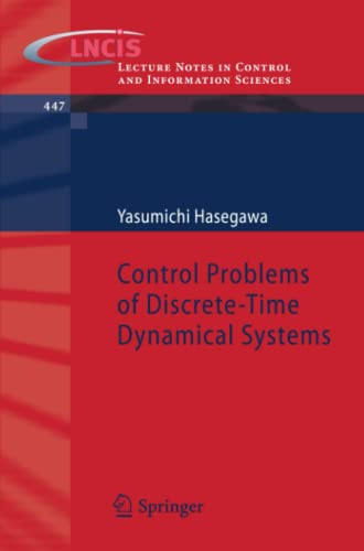 Control Problems of Discrete-Time Dynamical Systems (Lecture Notes in Control and Information ...