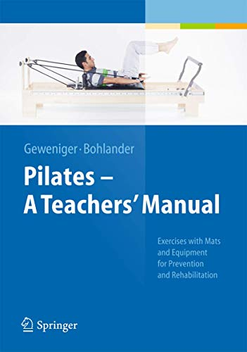 9783642381133: Pilates - A Teachers' Manual: Exercises with Mats and Equipment for Prevention and Rehabilitation