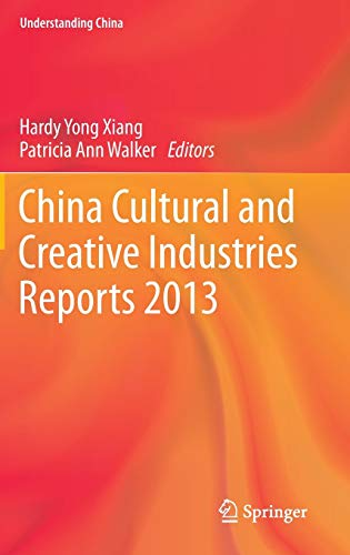 9783642381560: China Cultural and Creative Industries Reports 2013 (Understanding China)