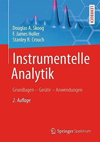 9783642381690: Instrumentelle Analytik: Grundlagen - Geräte - Anwendungen (German Edition)
