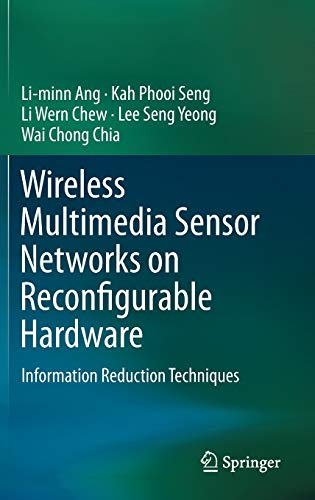 9783642382024: Wireless Multimedia Sensor Networks on Reconfigurable Hardware: Information Reduction Techniques