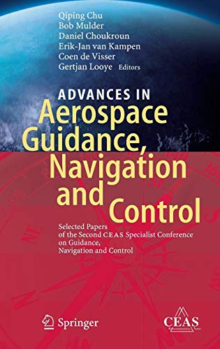9783642382529: Advances in Aerospace Guidance, Navigation and Control: Selected Papers of the Second CEAS Specialist Conference on Guidance, Navigation and Control