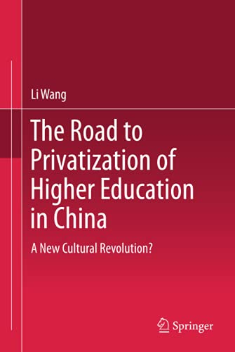 9783642383021: The Road to Privatization of Higher Education in China: A New Cultural Revolution?