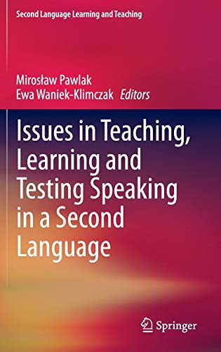 9783642383380: Issues in Teaching, Learning and Testing Speaking in a Second Language (Second Language Learning and Teaching)