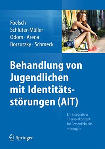 9783642383939: Behandlung von Jugendlichen mit Identit�tsst�rungen (AIT): Ein integratives Therapiekonzept f�r Pers�nlichkeitsst�rungen