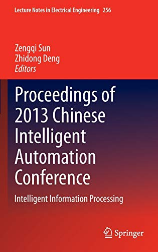 9783642384653: Proceedings of 2013 Chinese Intelligent Automation Conference: Intelligent Information Processing (Lecture Notes in Electrical Engineering)