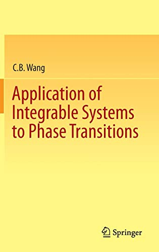 9783642385643: Application of Integrable Systems to Phase Transitions