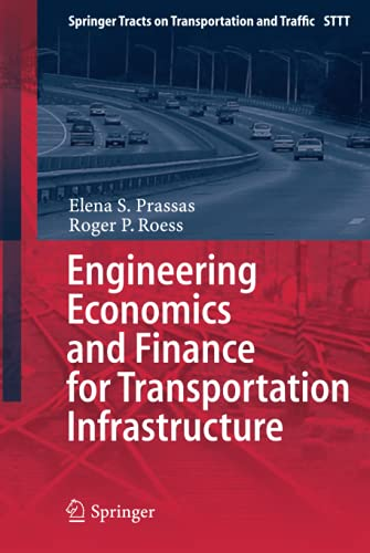 9783642385797: Engineering Economics and Finance for Transportation Infrastructure (Springer Tracts on Transportation and Traffic)