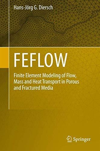 Feflow : Finite Element Modeling of Flow,: Diersch, Hans-JÃ rg