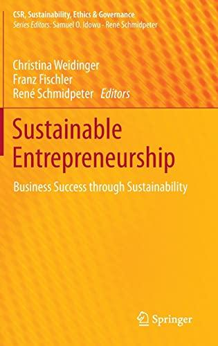 9783642387524: Sustainable Entrepreneurship: Business Success through Sustainability (CSR, Sustainability, Ethics & Governance)