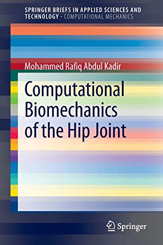 9783642387760: Computational Biomechanics of the Hip Joint (SpringerBriefs in Applied Sciences and Technology)
