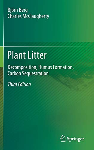 Plant Litter: Decomposition, Humus Formation, Carbon Sequestration (3642388205) by Berg, Bjorn; McClaugherty, Charles