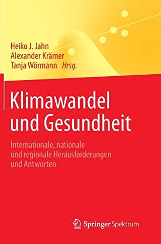 9783642388385: Klimawandel und Gesundheit: Internationale, nationale und regionale Herausforderungen und Antworten (Springer-Lehrbuch) (German Edition)