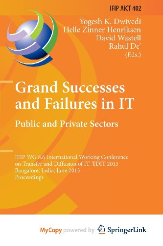 9783642388637: Grand Successes and Failures in IT: Public and Private Sectors : IFIP WG 8.6 International Conference on Transfer and Diffusion of IT, TDIT 2013, Bangalore, India, June 27-29, 2013, Proceedings